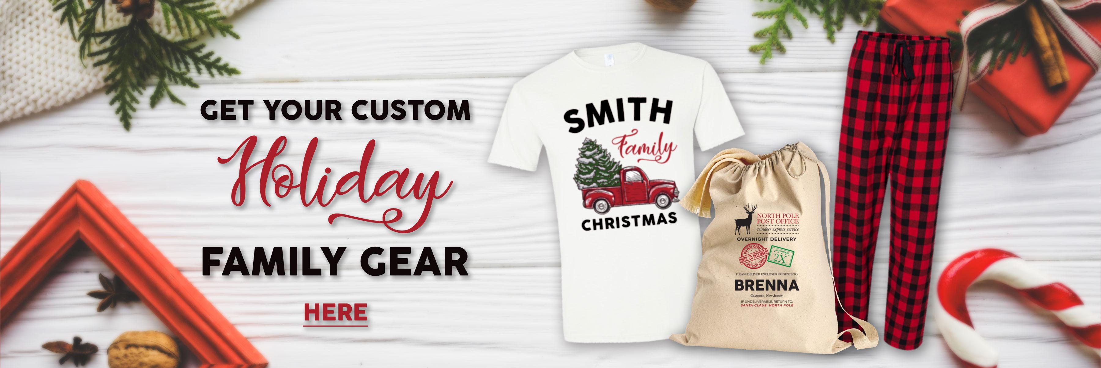 Family holiday custom gear 2019